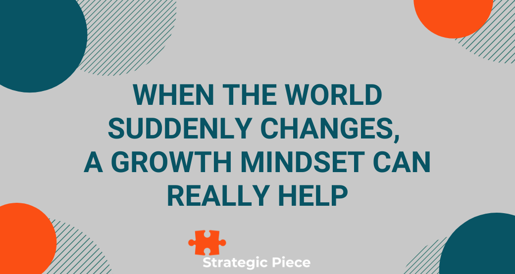 When the World Suddenly Changes, a Growth Mindset Can Really Help