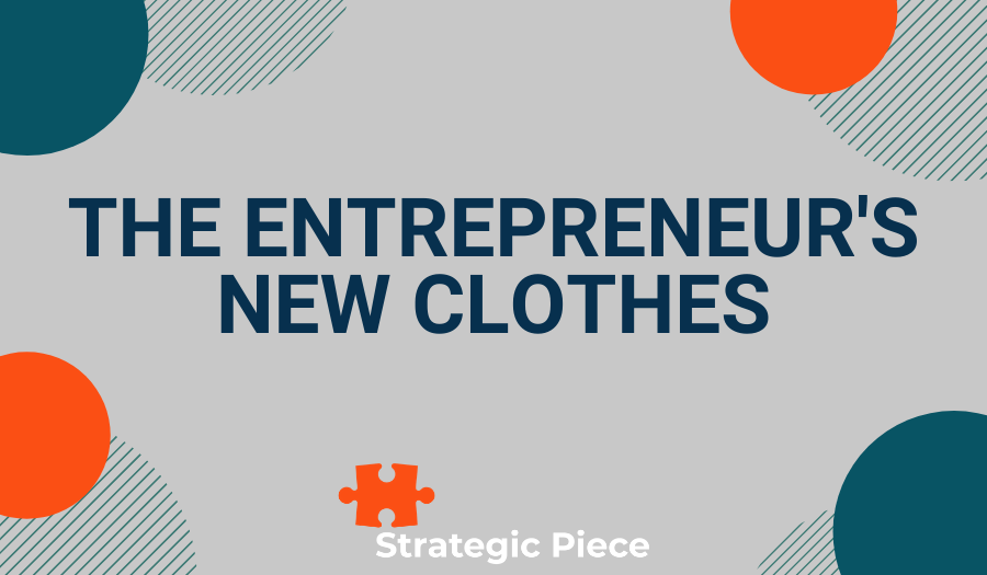 The Entrepreneur's New Clothes (or, Different Types of Investor)