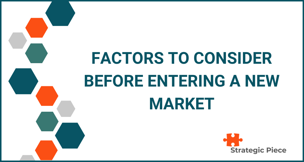 Factors To Consider Before Entering a New Market – Guest Post