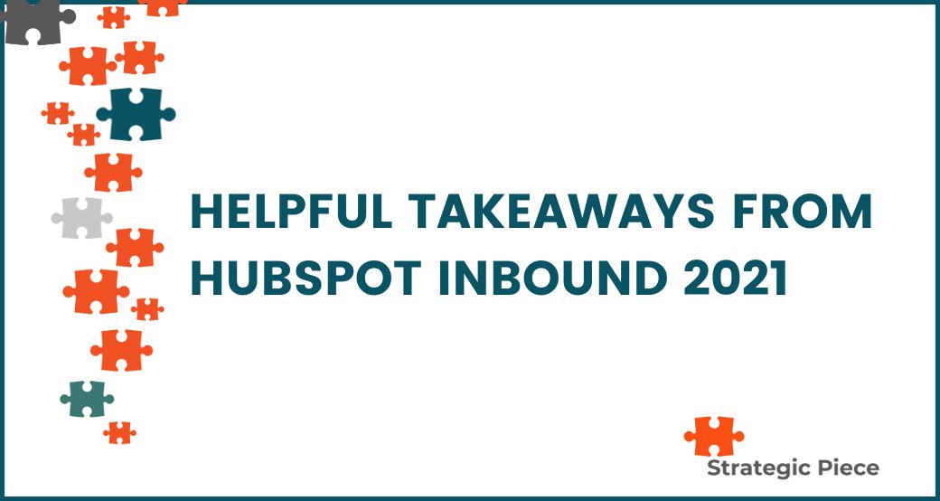 Helpful Takeaways From HubSpot INBOUND 2021
