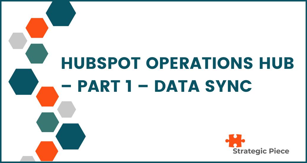 HubSpot Operations Hub - Part 1 - Data Sync