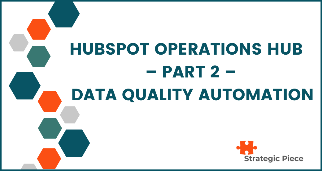 HubSpot Operations Hub - Part 2 - Data Quality Automation