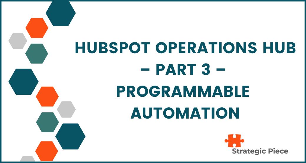 HubSpot Operations Hub - Part 3 - Programmable Automation