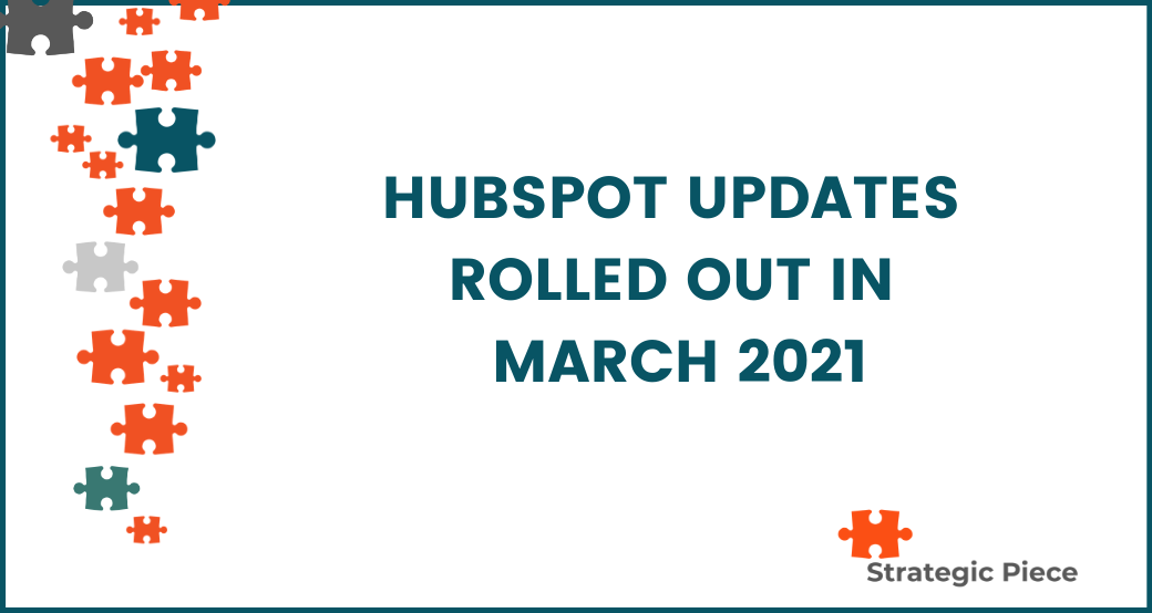 HubSpot Updates Rolled Out in March 2021