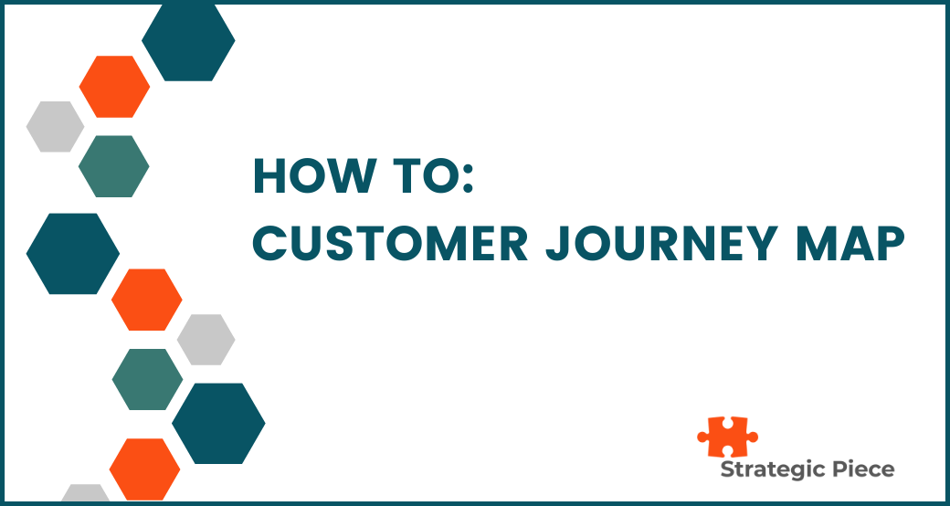 How To: Customer Journey Map