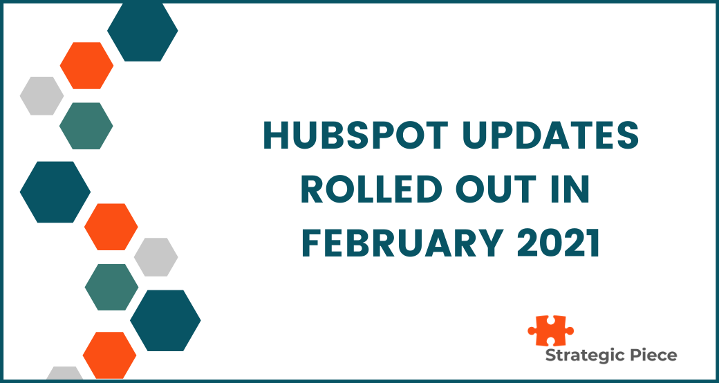 HubSpot Updates Rolled Out in February 2021