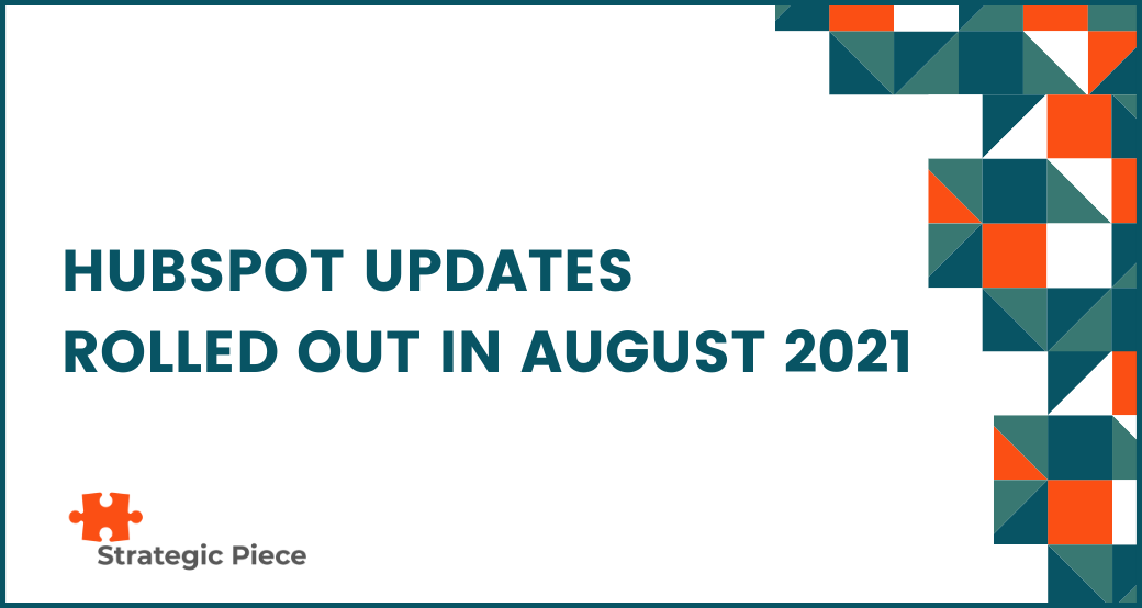 HubSpot Updates Rolled Out in August 2021