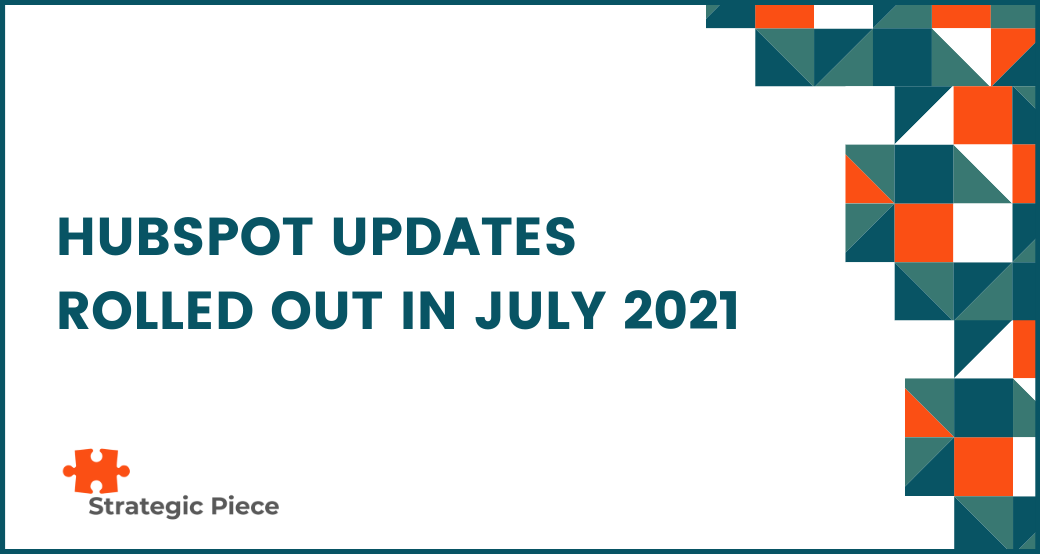HubSpot Updates Rolled Out in July 2021
