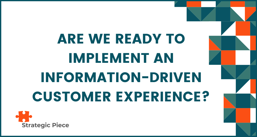 Are We Ready To Implement An Information-Driven Customer Experience?