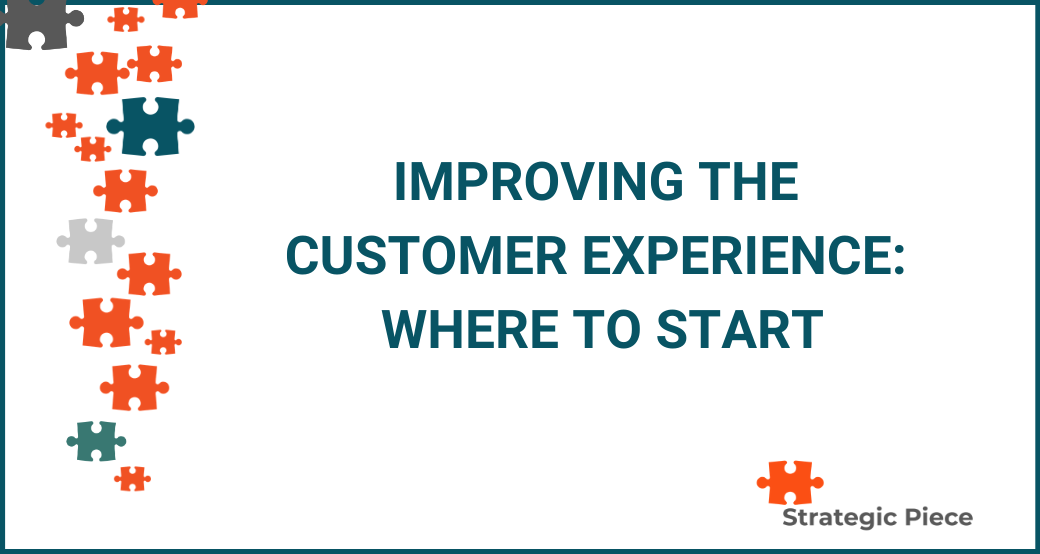 Improving the Customer Experience: Where to Start