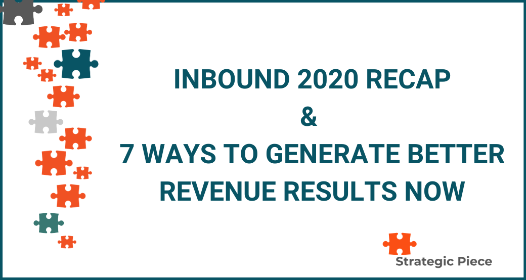 Inbound 2020 Recap & 7 Ways to Generate Better Revenue Results Now