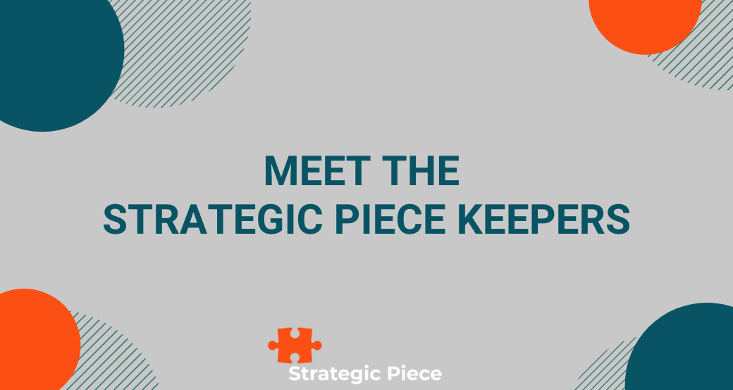 Meet the Strategic Piece Keepers