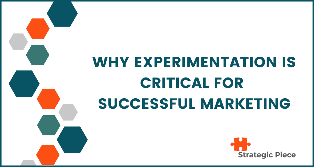 Why Experimentation is Critical for Successful Marketing