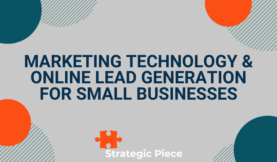 Marketing Technology & Online Lead Generation for Small Businesses