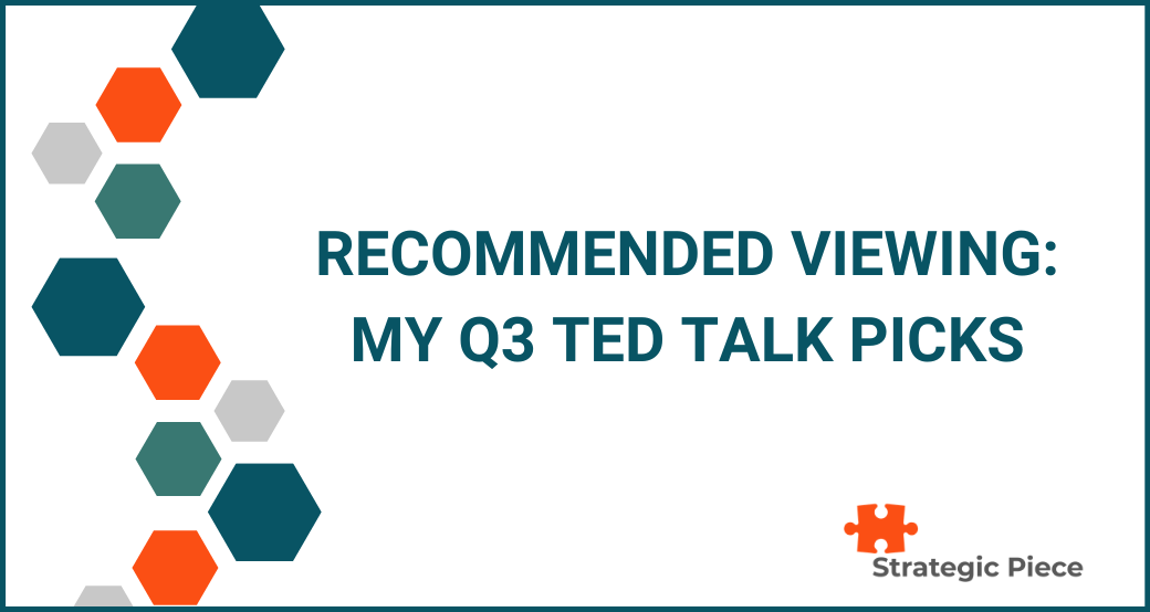 Recommended Viewing: My Q3 TED Talk Picks