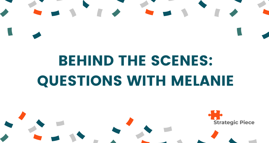 Behind the Scenes: Questions with Melanie
