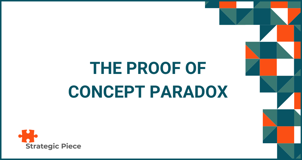The Proof of Concept Paradox