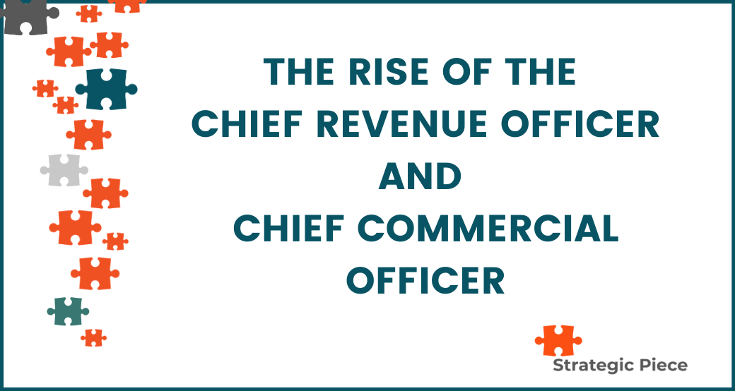 The Rise of the Chief Revenue Officer and Chief Commercial Officer