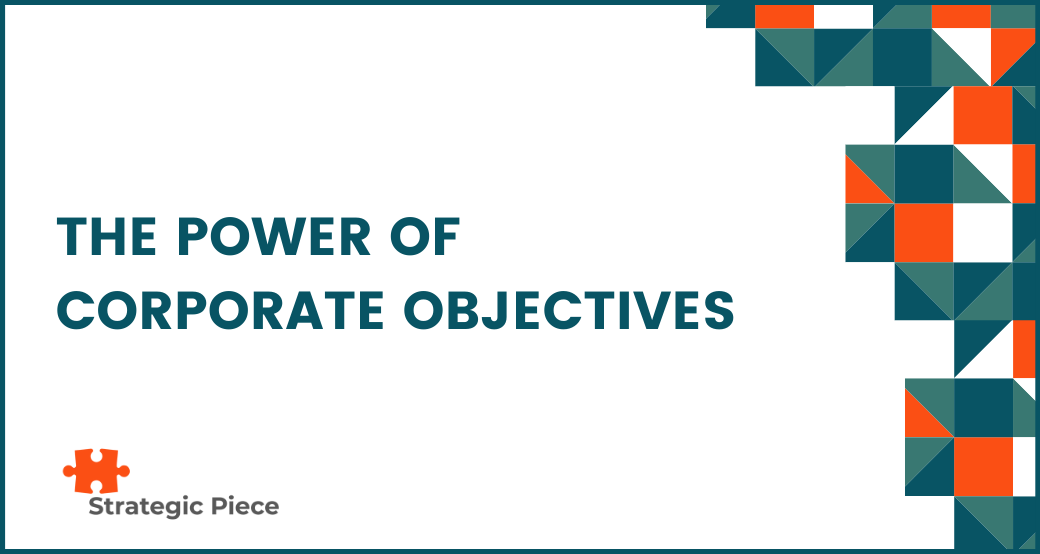 The Power of Corporate Objectives