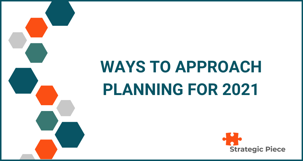 Ways to Approach Planning for 2021