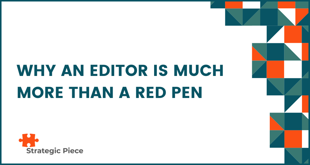 Why An Editor Is Much More Than A Red Pen